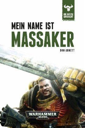 Gebundenes Buch »Mein Name ist Massaker / Warhammer 40000 - Die...«