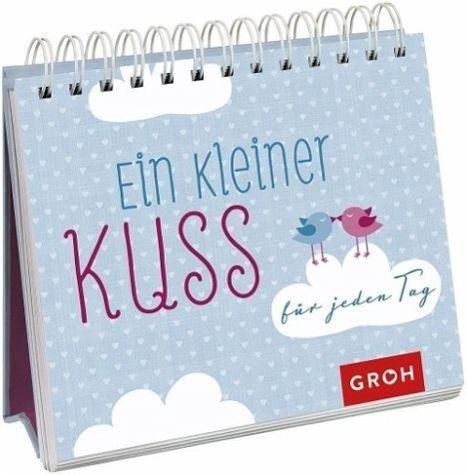 Broschiertes Buch »Ein kleiner Kuss für jeden Tag«