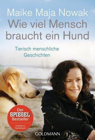 Broschiertes Buch »Wie viel Mensch braucht ein Hund«