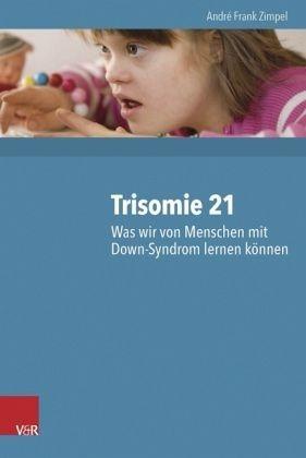 Gebundenes Buch »Trisomie 21 - Was wir von Menschen mit...«