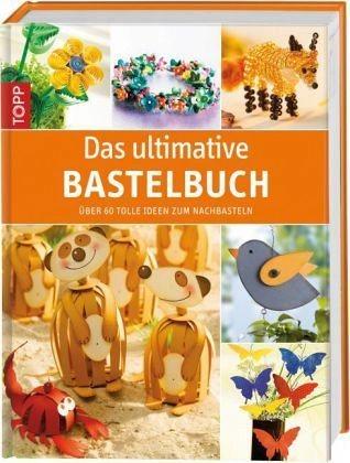 Gebundenes Buch »Das ultimative Bastelbuch«