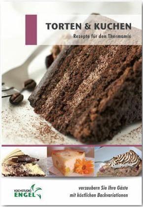 Heft »Torten und Kuchen - Rezepte für den Thermomix«