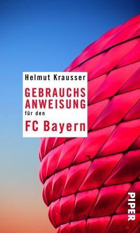 Broschiertes Buch »Gebrauchsanweisung für den FC Bayern«