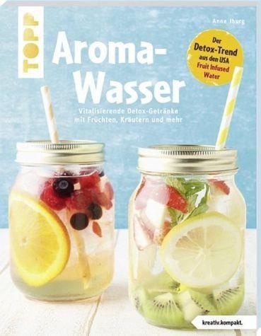 Broschiertes Buch »Aroma-Wasser. Vitalisierende Detox-Getränke...«