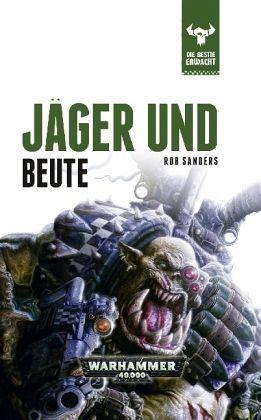 Gebundenes Buch »Jäger und Beute / Warhammer 40000 - Die Bestie...«