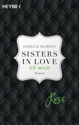 Broschiertes Buch »Rose - So wild / Sisters in love Bd.2«