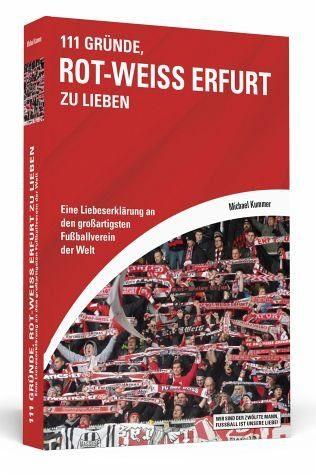 Broschiertes Buch »111 Gründe, Rot-Weiß Erfurt zu lieben«