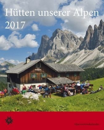 Kalender »Hütten unserer Alpen 2017. Alpenvereinskalender«