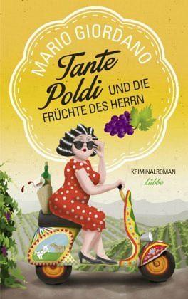 Broschiertes Buch »Tante Poldi und die Früchte des Herrn / Tante...«