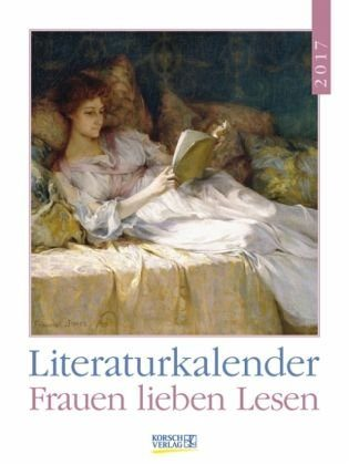 Kalender »Frauen lieben Lesen 2017 Literatur-Wochenkalender«