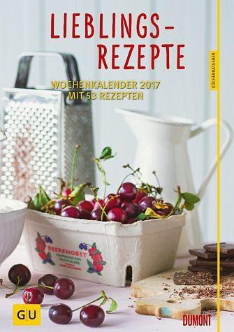 Kalender »Lieblingsrezepte, Wochenkalender 2017«
