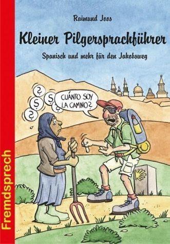 Broschiertes Buch »Kleiner Pilgersprachführer«