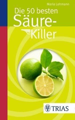 Broschiertes Buch »Die 50 besten Säure-Killer«
