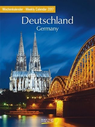 Kalender »Deutschland 2017. Foto-Wochenkalender«