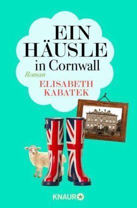 Broschiertes Buch »Ein Häusle in Cornwall«
