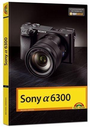 Broschiertes Buch »Sony Alpha 6300 - Das Handbuch zur Kamera«