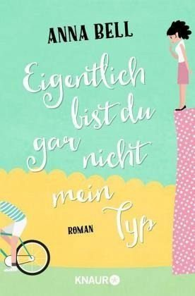 Broschiertes Buch »Eigentlich bist du gar nicht mein Typ«