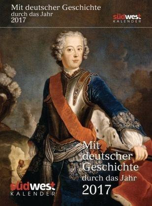 Kalender »Mit deutscher Geschichte durch das Jahr 2017...«