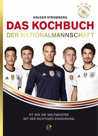 Broschiertes Buch »Das Kochbuch der Nationalmannschaft«