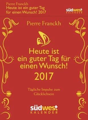 Kalender »Heute ist ein guter Tag für einen Wunsch! 2017...«