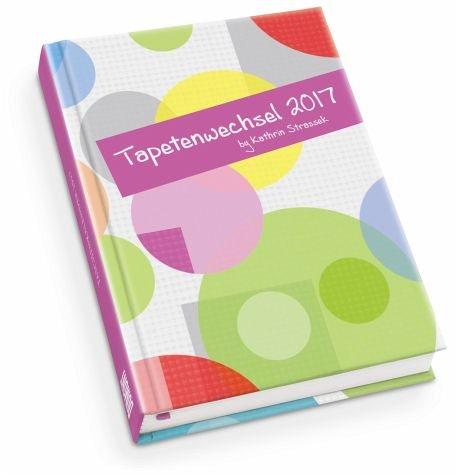 Gebundenes Buch »Tapetenwechsel Taschenkalender 2017«