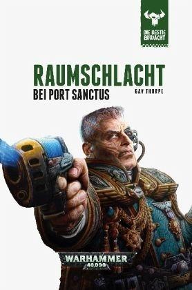 Gebundenes Buch »Raumschlacht bei Port Sanctus / Warhammer...«