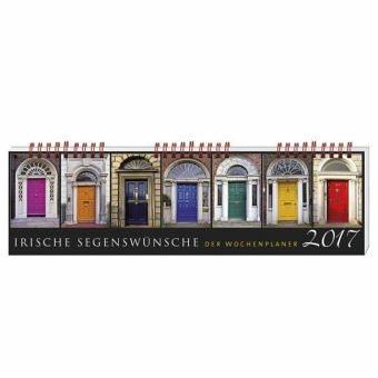 Kalender »Irische Segenswünsche 2017 - Der Wochenplaner«