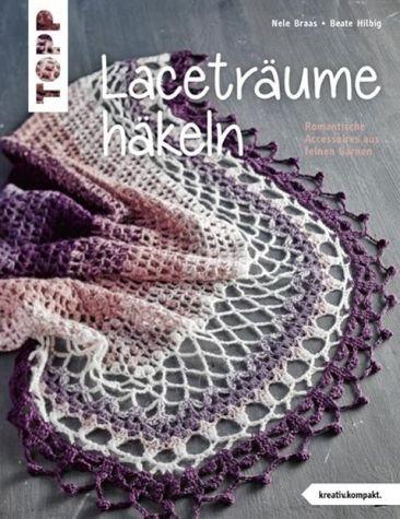 Broschiertes Buch »Laceträume häkeln (kreativ.kompakt.)«