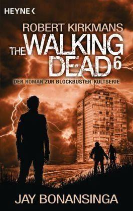 Broschiertes Buch »The Walking Dead / The Walking Dead Roman Bd.6«