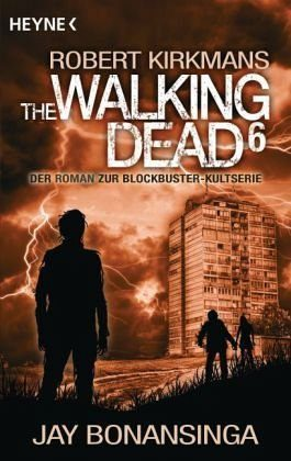 Broschiertes Buch »The Walking Dead / The Walking Dead Roman Bd.6«