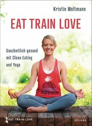 Broschiertes Buch »EAT. TRAIN. LOVE.«