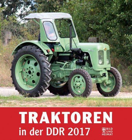 Kalender »Traktoren in der DDR 2017 - Wandkalender«