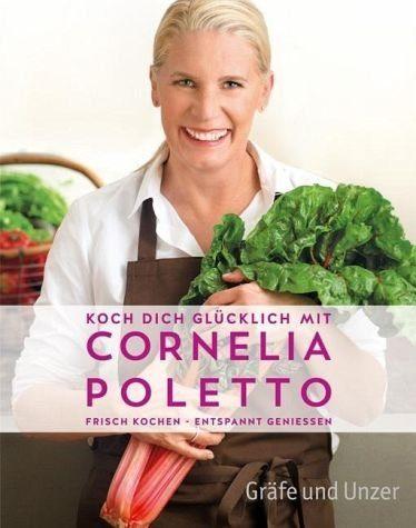 Gebundenes Buch »Koch dich glücklich mit Cornelia Poletto«