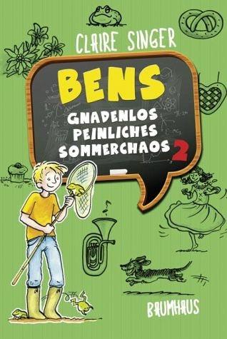 Gebundenes Buch »Bens gnadenlos peinliches Sommerchaos / Ben...«