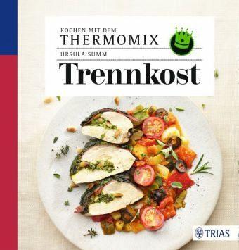 Broschiertes Buch »Kochen mit dem Thermomix: Trennkost«