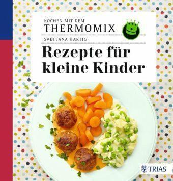 Broschiertes Buch »Kochen mit dem Thermomix: Rezepte für kleine...«