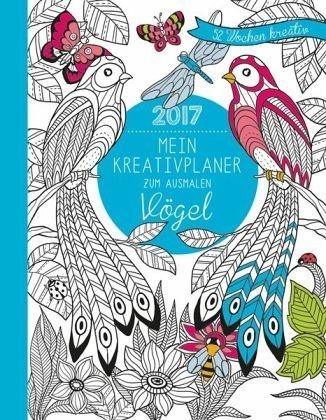 Gebundenes Buch »Mein Kreativplaner zum Ausmalen 2017: Vögel«