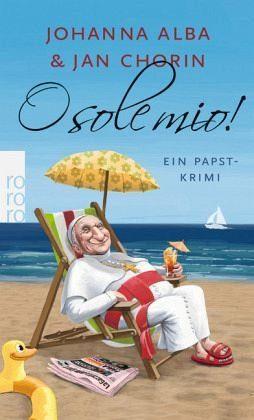 Broschiertes Buch »O sole mio! / Papst Petrus Bd.4«