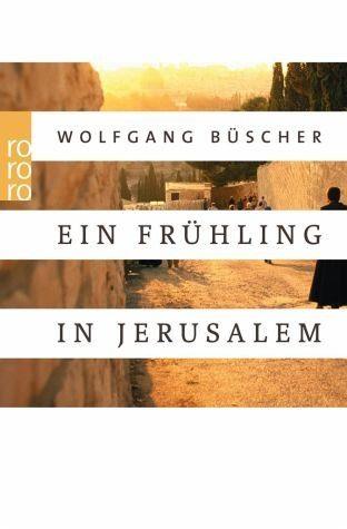 Broschiertes Buch »Ein Frühling in Jerusalem«