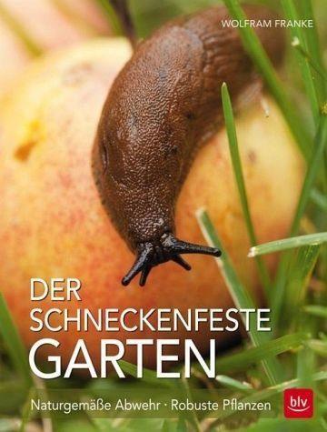 Broschiertes Buch »Der Schneckenfeste Garten«