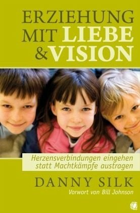 Broschiertes Buch »Erziehung mit Liebe und Vision«