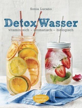 Gebundenes Buch »Detox Wasser - zum Kuren, Abnehmen und Wohlfühlen«