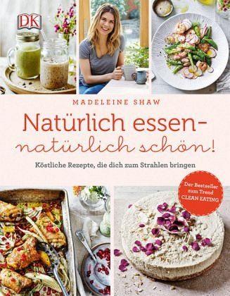 Gebundenes Buch »Natürlich essen - natürlich schön!«
