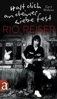 Gebundenes Buch »Halt dich an deiner Liebe fest. Rio Reiser«