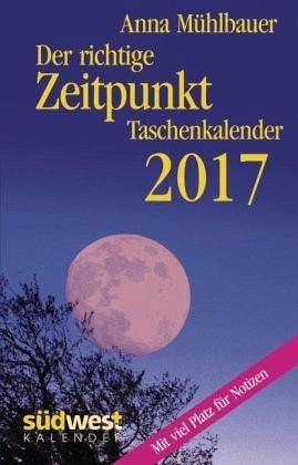 Broschiertes Buch »Der richtige Zeitpunkt 2017 Taschenkalender«