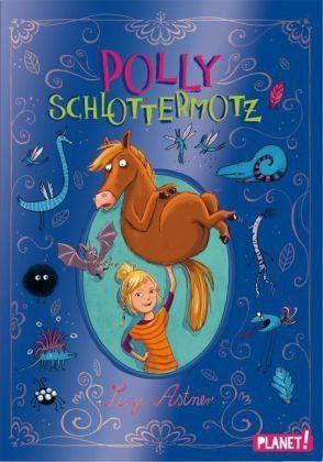 Gebundenes Buch »Polly Schlottermotz / Polly Schlottermotz Bd.1«
