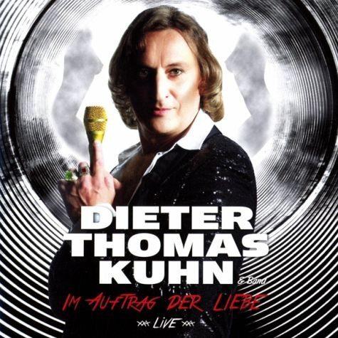 Audio CD »Dieter Thomas Kuhn: Im Auftrag Der Liebe-Live«