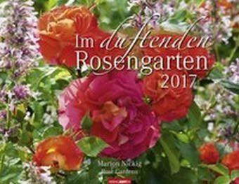 Kalender »Im duftenden Rosengarten 2017«