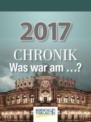 Kalender »Chronik - Was war am...? 2017...«