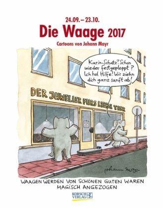Kalender »Die Waage 2017. Sternzeichen-Cartoonkalender«